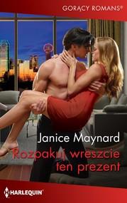 okładka Rozpakuj wreszcie ten prezent, Ebook | Janice Maynard