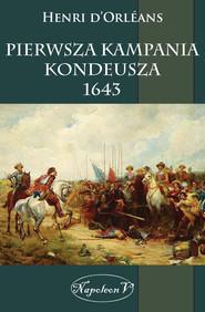 okładka Pierwsza kampania Kondeusza 1643, Ebook   Henri  D'Orelans