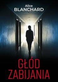 okładka Głód zabijania, Ebook | Blanchard Alice