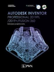 okładka Autodesk Inventor Professional 2019PL / 2019+ / Fusion 360. Metodyka projektowania, Ebook   Andrzej Jaskulski