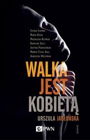 okładka Walka jest kobietą, Ebook | Urszula  Jabłońska