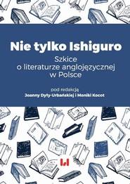 okładka Nie tylko Ishiguro, Ebook | Monika Kocot, Joanna Dyła-Urbańska