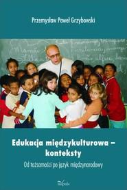 okładka Edukacja międzykulturowa – konteksty, Ebook | Przemysław Paweł Grzybowski