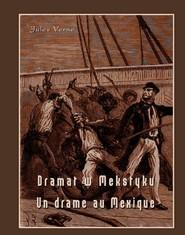 okładka Dramat w Meksyku. Un drame au Mexique, Ebook | Jules Verne