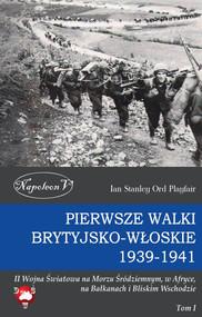 okładka Pierwsze walki brytyjsko-włoskie 1939-1941. Tom I, Ebook | Ian Stanley Ord Playfair