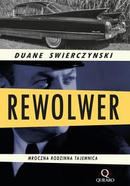 okładka Rewolwer, Ebook   Duane Swierczynski