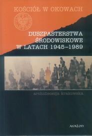 okładka Kościół w okowach. Duszpasterstwa środowiskowe w latach 1945-1989. Archidiecezja krakowska, Ebook | autor zbiorowy