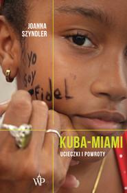 okładka Kuba-Miami, Ebook | Szyndler Joanna