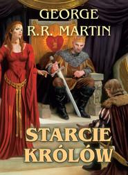 okładka Pieśń Lodu i Ognia. (#2). Starcie Królów, Ebook | George R.R. Martin