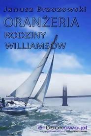 okładka Oranżeria rodziny Williamsów, Ebook | Janusz Brzozowski