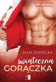 okładka Świąteczna gorączka, Ebook | Maja  Damięcka