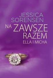 okładka Na zawsze razem. Ella i Micha, Ebook | Jessica Sorensen