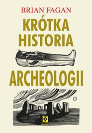 okładka Krótka historia archeologii, Ebook | Brian Fagan