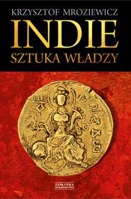 okładka Indie. Sztuka władzy, Ebook | Krzysztof Mroziewicz