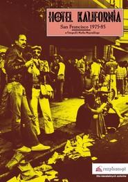 okładka Hotel Kalifornia. San Francisco 1975-85, Ebook   Marek  Majewski