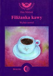 okładka Filiżanka kawy. Wybór nowel, Ebook   Han Malsuk
