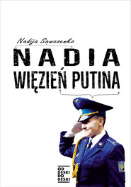 okładka Nadia. Więzień Putina, Ebook | Nadija Sawczenko