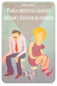 okładka Władza rodzicielska i kontakty z dzieckiem po rozwodzie, Ebook | Ewelina  Lipińska