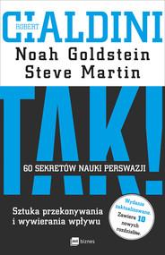 okładka TAK! 60 sekretów nauki perswazji, Ebook | Robert B Cialdini, Noah Goldstein, Steve J. Martin