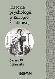 okładka Historia psychologii w Europie Środkowej, Ebook | Cezary  Domański