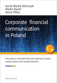okładka Corporate financial communication in Poland, Ebook | Karol M.  Klimczak, Marta Dynel, Anna Pikos