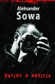 okładka Umrzeć w deszczu, Ebook | Aleksander Sowa