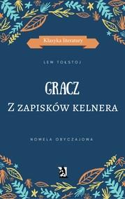 okładka GRACZ. Z zapisków kelnera, Ebook | Lew Tołstoj