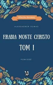 okładka Hrabia Monte Christo. Tom I, Ebook | Aleksander Dumas (Ojciec)