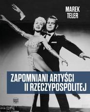 okładka Zapomniani artyści II Rzeczypospolitej, Ebook | Marek Teler