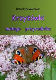okładka Krzyżówki małego przyrodnika, Ebook | Katarzyna Michalec