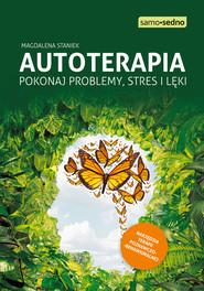 okładka Autoterapia. Pokonaj problemy, stres i lęki, Ebook | Magdalena  Staniek