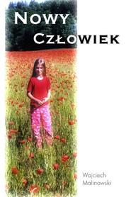 okładka Nowy człowiek, Ebook   Wojciech Malinowski