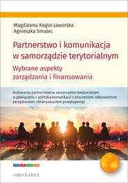 okładka Partnerstwo i komunikacja w samorządzie terytorialnym, Ebook | Magdalena Kogut-Jaworska, Agnieszka Smalec