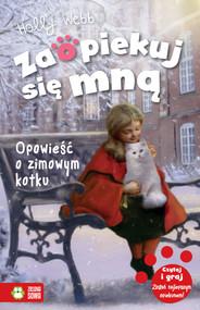 okładka Zaopiekuj się mną. Opowieść o zimowym kotku, Ebook   Holly Webb