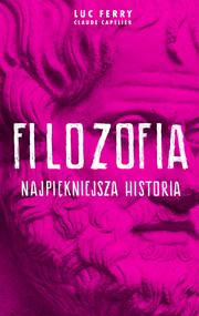 okładka Filozofia - najpiękniejsza historia, Ebook   Luc Ferry