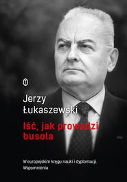 okładka Iść, jak prowadzi busola, Ebook | Jerzy Łukaszewski