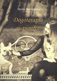 okładka Dogoterapia w pigułce, Ebook | Marta  Paszkiewicz