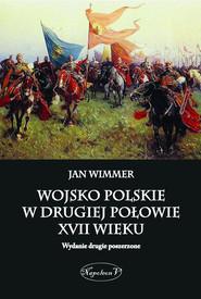 okładka Wojsko polskie w drugiej połowie XVII wieku, Ebook   Jan Wimmer