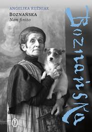 okładka Boznańska. Non finito, Ebook | Angelika Kuźniak