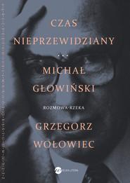 okładka Czas nieprzewidziany, Ebook   Michał Głowiński, Grzegorz  Wołowiec
