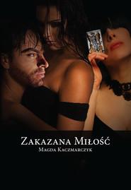 okładka Zakazana miłość, Ebook | Magda  Kaczmarczyk