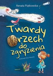 okładka Twardy orzech do zgryzienia, Ebook | Renata  Piątkowska