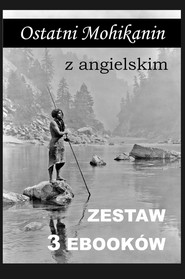 okładka 3 ebooki: Ostatni Mohikanin z angielskim, Ebook | Marta Owczarek, James Fenimore Cooper, Arthur Conan Doyle