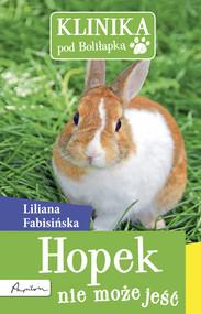 okładka Klinika pod Boliłapką (#5). Hopek nie może jeść, Ebook   Liliana Fabisińska