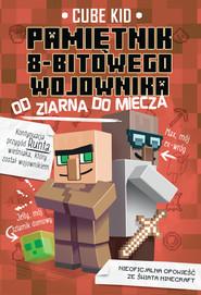okładka Minecraft 2. Pamiętnik 8-bitowego wojownika. Od ziarna do miecza, Ebook | Cube Kid