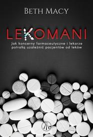 okładka Lekomani., Ebook | Beth  Macy