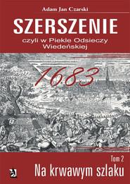 """okładka """"Szerszenie"""" czyli """"W piekle Odsieczy Wiedeńskiej"""" tom II """"Na krwawym szlaku"""", Ebook   Adam Jan  Czarski"""