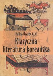 okładka Klasyczna literatura koreańska, Ebook | Halina  Ogarek-Czoj