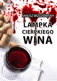 okładka Lampka cierpkiego wina, Ebook | Janusz Brzozowski