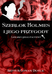 okładka Szerlok Holmes i jego przygody Lekarz i jego pacyent, Ebook   Arthur Conan Doyle